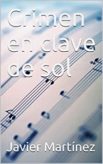 Crimen en clave de sol (Spanish Edition)