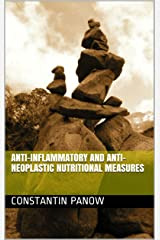 Anti-inflammatory and anti-neoplastic nutritional measures Kindle Edition
