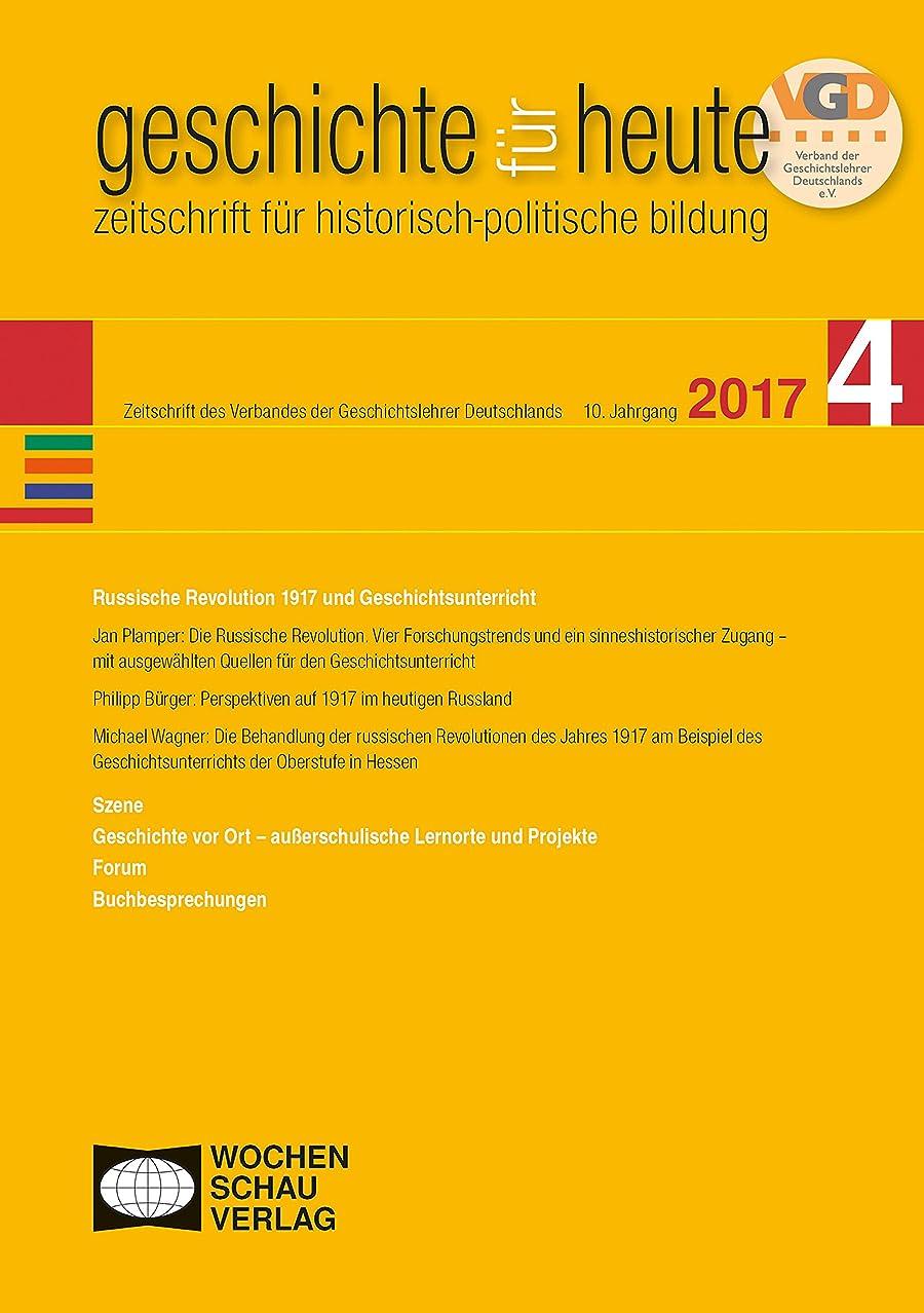 発明ラップトップ篭Russische Revolution 1917 und Geschichtsunterricht: geschichte für heute 4/2017 (German Edition)
