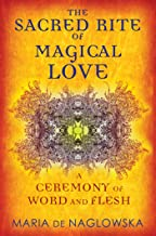 The Sacred Rite of Magical Love: A Ceremony of Word and Flesh