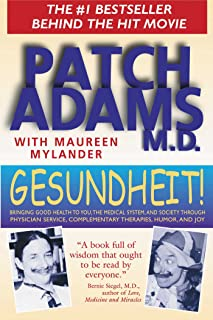 Gesundheit!: Bringing Good Health to You, the Medical System, and Society through Physician Service, Complementary Therapi...