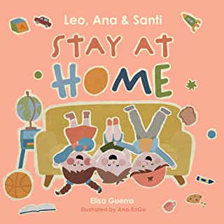 Leo, Ana, and Santi stay at home (Around the World Book 9) (English Edition)