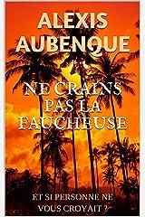 NE CRAINS PAS LA FAUCHEUSE Format Kindle