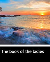 Illustrated The book of the ladies: Classic history books