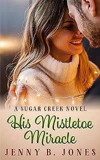 His Mistletoe Miracle (A Sugar Creek Novel Book 3)