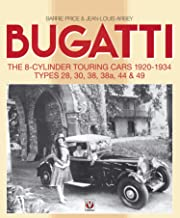 Bugatti – The 8-cylinder Touring Cars 1920-34: Types 28, 30, 38, 38a, 44 & 49 (English Edition)