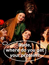 Dude, where do you get your protein?