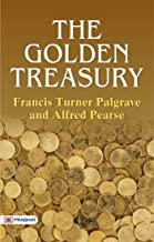 The Golden Treasury: The books words Selected From the Best Songs and Lyrical Poems in the English Language.