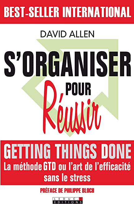 S'organiser pour réussir : Getting Things Done