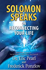 Solomon Speaks on Reconnecting Your Life Kindle Edition
