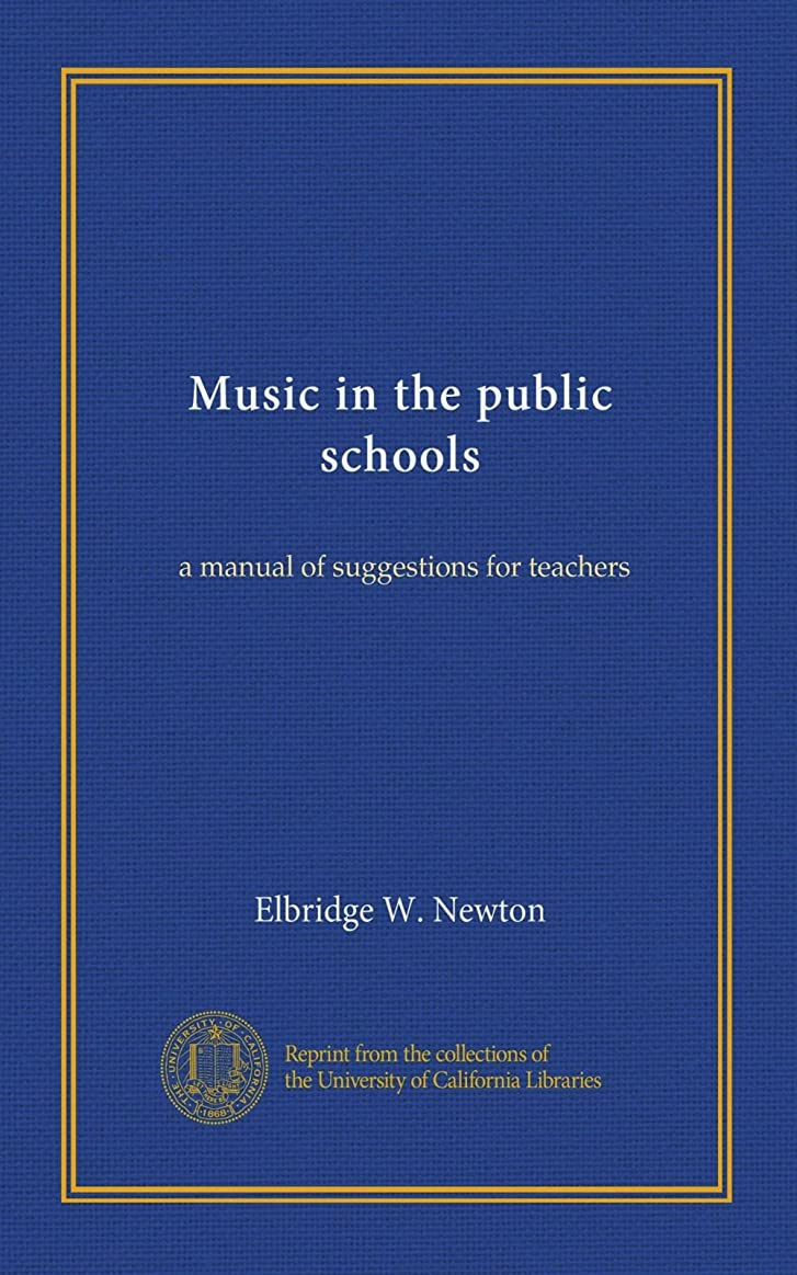 個性記者永久Music in the public schools: a manual of suggestions for teachers