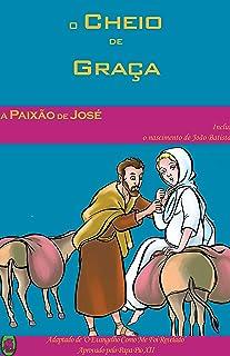 A Paixão de José. (O Cheio de Graça Livro 3)