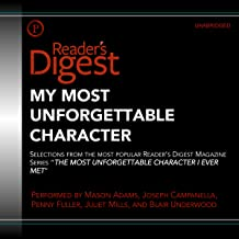 My Most Unforgettable Character: Selections from Reader's Digest's Most Popular Series,
