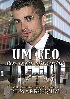 Um CEO em meu Caminho (Série Caminhos do Amor - Livro 2)
