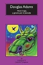 Hasta luego, y gracias por el pescado (Compactos nº 578) (Spanish Edition)