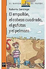 El empollón, el cabeza cuadrada, el gafotas y el pelmazo (El Barco de Vapor Naranja nº 120) Versión Kindle