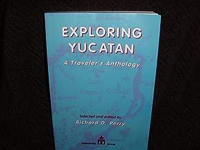 Exploring Yucatan: A Traveler's Anthology