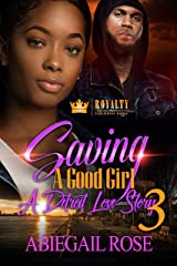 Saving A Good Girl 3: A Detroit Love Story Kindle Edition