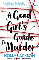 A Good Girl's Guide to Murder: Book 1