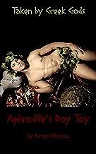 Taken by Greek Gods: Aphrodite's Boy Toy