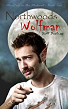 Northwoods Wolfman (Monsters in the Midwest Book 2)
