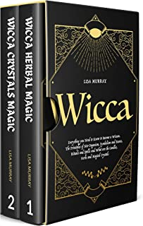 WICCA: Herbal and Crystals Magic. A Beginner's Guide to Traditions, Beliefs, and Secrets to Practicing Wiccan Herbal and C...