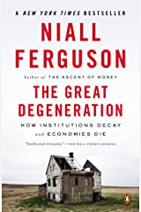 The Great Degeneration: How Institutions Decay and Economies Die Kindle Edition