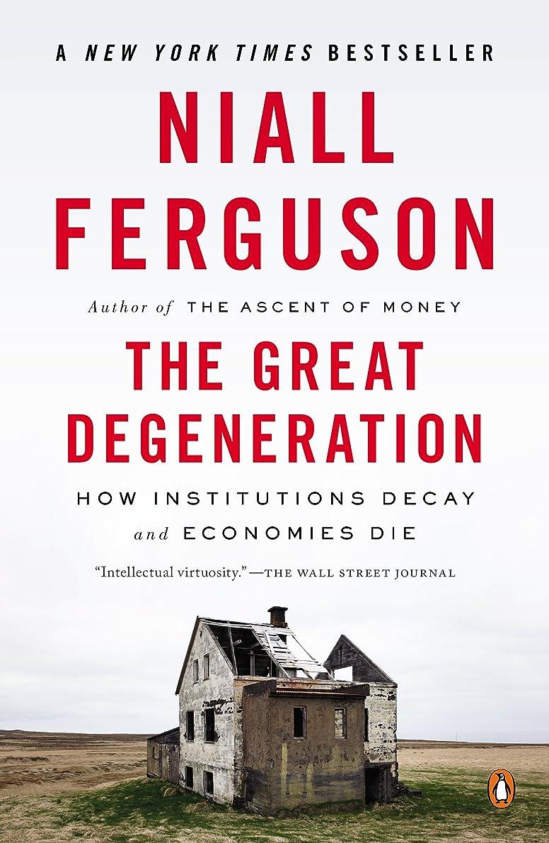 もっともらしい音暗殺するThe Great Degeneration: How Institutions Decay and Economies Die (English Edition)
