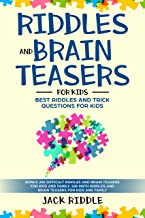 riddles and brain teasers for kids: BEST RIDDLES and Trick Questions for KIDS (Bonus 200 Difficult Riddles And Brain Teasers for kids and 100 Math Riddles and Brain Teasers for Kids and Family)
