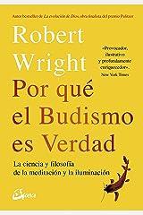 Por qué el budismo es verdad: La ciencia y flosofía de la meditación y la iluminación (Budismo tibetano) (Spanish Edition) eBook Kindle
