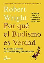 Por qué el budismo es verdad: La ciencia y flosofía de la meditación y la iluminación (Budismo tibetano) (Spanish Edition)