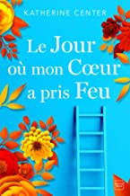 Le jour où mon cœur a pris feu (French Edition)