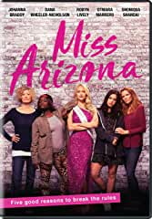 MISS ARIZONA, An Inspirational, Empowering Dramedy for the Times, arrives on DVD on Aug. 27 from Cinedigm
