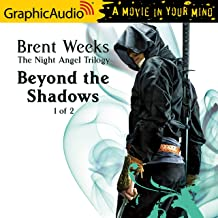 Beyond the Shadows (1 of 2) [Dramatized Adaptation]: The Night Angel Trilogy, Book 3, Part 1