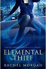 Elemental Thief (Ridley Kayne Chronicles Book 1) Kindle Edition