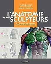 L'anatomie pour les sculpteurs - et les character designers, illustrateurs et animateurs 3D (EYROLLES)