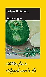 Alles für'n Appel und'n Ei: Erzählungen (German Edition)