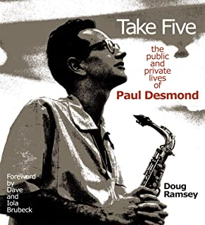 Take Five: The Public and Private Lives of Paul Desmond