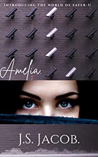 Amelia: Introducing the world of SAFER-U. (The SAFER-U Saga)