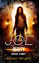 Average Joe and the Beauty: Shadow Spinner (An Average Joe Extraordinary Tale Book 2)