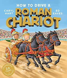 How to Drive a Roman Chariot (English Edition)