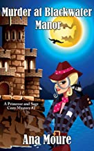 Murder at Blackwater Manor (A Primrose and Sage Cozy Mystery Book 2)