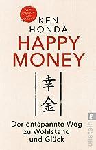 Happy Money: Der entspannte Weg zu Wohlstand und Glück (German Edition)