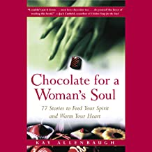 Chocolate for a Woman's Soul: Stories to Feed Your Spirit and Warm Your Heart
