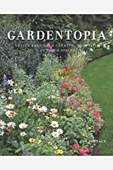 Gardentopia: Design Basics for Creating Beautiful Outdoor Spaces Kindle Edition
