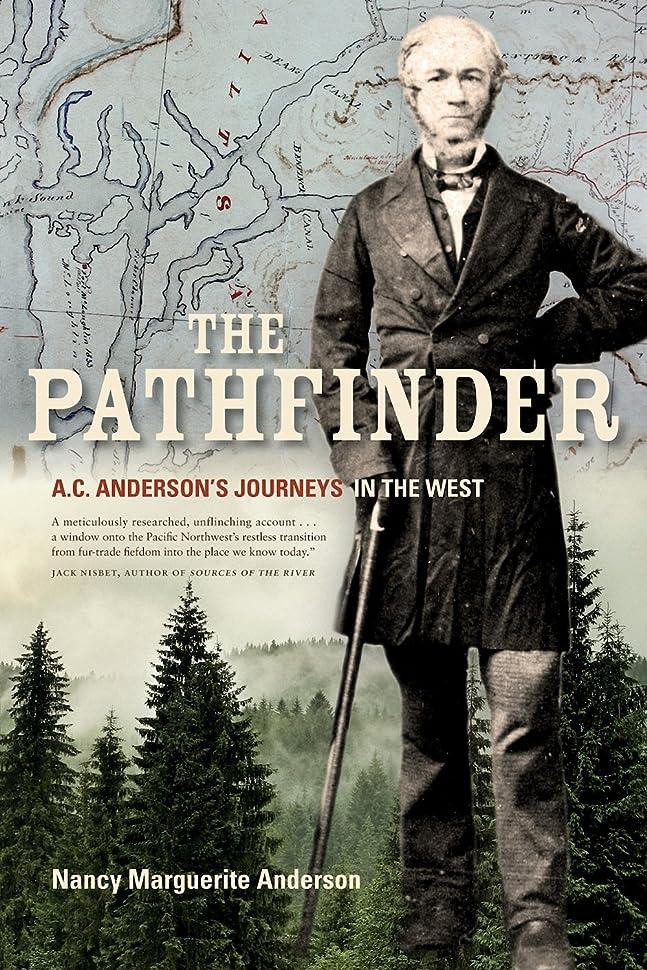 立方体リークお母さんThe Pathfinder: A.C. Anderson's Journeys in the West (English Edition)