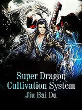 Super Dragon Cultivation System: Volume 17