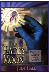 The Hades Moon: Pluto in Aspect to the Moon Kindle Edition