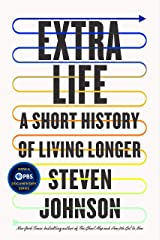 Extra Life: A Short History of Living Longer Kindle Edition