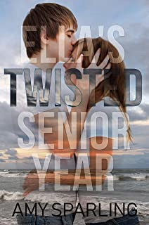 Ella's Twisted Senior Year (Ella and Ethan Book 1)